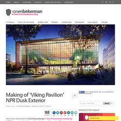 Making of 'Viking Pavilion' NPR Dusk Exterior
