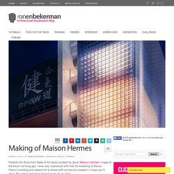 Making of Maison Hermes 3d render – 3D Architectural Visualization Rendering Blog - Ronen Bekerman