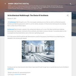 3d Architectural Walkthrough: The Choice Of Architects