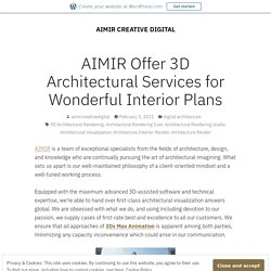 AIMIR Offer 3D Architectural Services for Wonderful Interior Plans – AIMIR CREATIVE DIGITAL