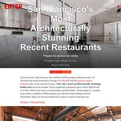 San Francisco's Most Architecturally Stunning Recent Restaurants