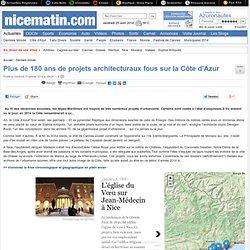 Plus de 180 ans de projets architecturaux fous sur la Côte d'Azur
