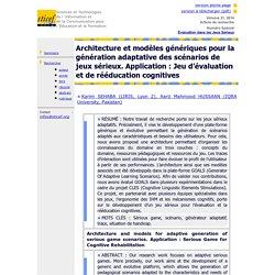 Architecture et modèles génériques pour la gé-nération adaptative des scénarios de jeux sé-rieux. Application : Jeu d'évaluation et de rééducation cognitives