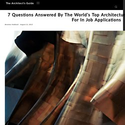 7 Questions Answered By The World's Top Architecture Firms On What They Look For In Job Applications - The Architect's Guide