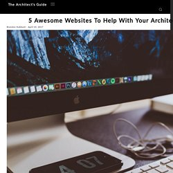 5 Awesome Websites To Help With Your Architecture Job Applications - The Architect's Guide