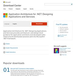 Application Architecture for .NET: Designing Applications and Services - Microsoft Download Center - Download Details