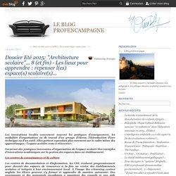 """Dossier Eté 2015: """"Architecture scolaire""""... 8 (et fin) - Les lieux pour appr..."""
