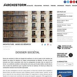 Architecture: modes de réemploi - Dossier Sociétal - ArchiSTORM