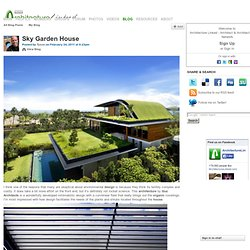 Sky Garden House - Architecture Linked - Architect & Architectural... - StumbleUpon