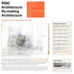 Re:Making Architecture – Architectural Analysis Course Opens with Axons