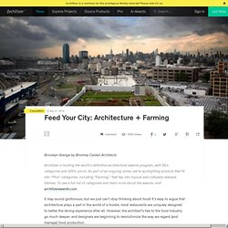 Feed Your City: Architecture + Farming