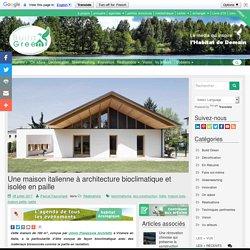 Une maison italienne à architecture bioclimatique et isolée en paille