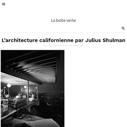 L'architecture californienne par Julius Shulman
