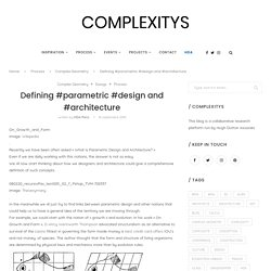 Defining #parametric #design and #architecture :: complexitys