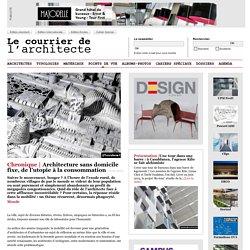 Architecture sans domicile fixe, de l'utopie à la consommation