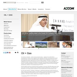 Oil + Gas - AECOM - A global provider of architecture, design, engineering, and construction services
