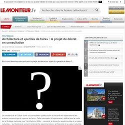 Architecture et «permis de faire» : le projet de décret en consultation - Profession