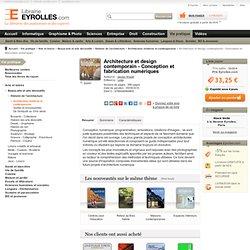Livre Architecture et design contemporain - Conception et fabrication numériques - J. Krauel