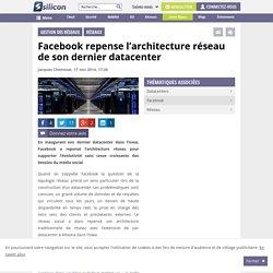 Facebook repense l'architecture réseau de son dernier datacenter
