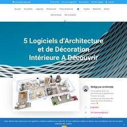 5 Logiciels d'Architecture et de Décoration Intérieure A Découvrir