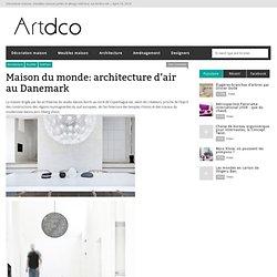 Maison du monde: architecture d'air au Danemark