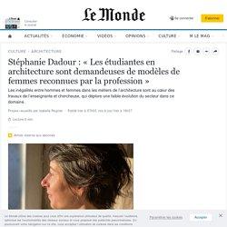 Stéphanie Dadour, la place des femmes dans l'architecture