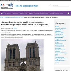 """Histoire des arts en 5e : architecture romane et architecture gothique. Vidéo """"lesite.tv"""" & diaporama."""