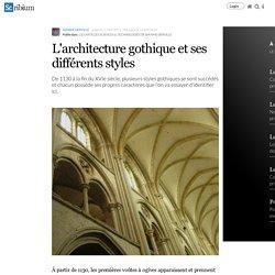 L'architecture gothique et ses différents styles