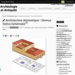 Architecture domestique : Domus italica hellénisée