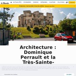 Architecture: Dominique Perrault et la Très-Sainte-Trinité à Vienne