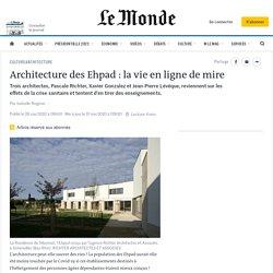 Architecture des Ehpad: la vie en ligne de mire