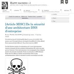 [Article MISC] De la sécurité d'une architecture DNS d'entreprise - Happy hacking :-)
