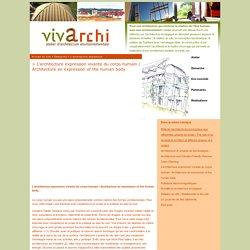 L'architecture expression vivante du corps humain / Architecture an expression of the human body - Vivarchi / Yannick Champain / Atelier d'Architecture Environnementale / La Ferté-Milon / T (0033)-3 23 72 37 31