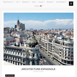 Architecture espagnole – HiSoUR Art Culture Histoire