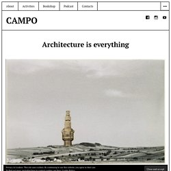 Architecture is everything - CAMPO
