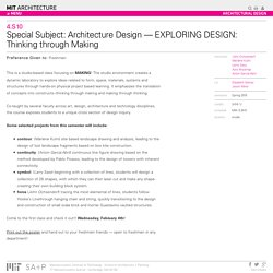 Special Subject: Architecture Design — EXPLORING DESIGN: Thinking through Making