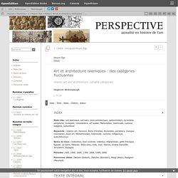 Art et architecture islamiques: des catégories fluctuantes