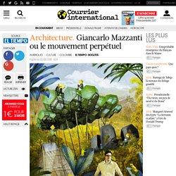 Architecture. Giancarlo Mazzanti ou le mouvement perpétuel