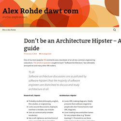 Don't be an Architecture Hipster – A guide