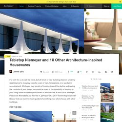 Tabletop Niemeyer and 10 Other Architecture-Inspired Housewares