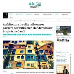 Architecture insolite : découvrez l'oeuvre de l'autrichien Hundertwasser, inspirée de Gaudi