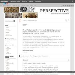 L'architecture des théâtres en Grèce antique avant l'époque impériale: un point de vue sur les études publiées entre1994 et2014