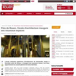 Près de Rouen, l'école d'architecture inaugure ses nouveaux espaces