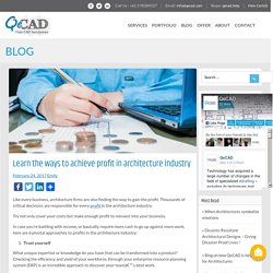 Learn the ways to achieve profit in architecture industry - QeCAD - Your CAD Handyman