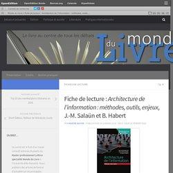 Fiche de lecture : Architecture de l'information : méthodes, outils, enjeux, J.-M. Salaün et B. Habert – Monde du Livre