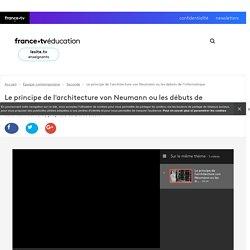Le principe de l'architecture von Neumann ou les débuts de l'informatique - Vidéo