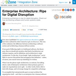 Enterprise Architecture: Ripe for Digital Disruption - DZone Integration