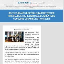 Onze étudiants de l'école d'architecture intérieure et de design CRÉAD lauréats du concours organisé par KAWNEER – 25/11/16