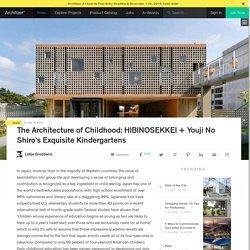 The Architecture of Childhood: HIBINOSEKKEI + Youji No Shiro's Exquisite Kindergartens