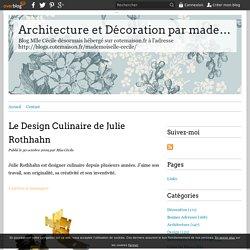 Le Design Culinaire de Julie Rothhahn - Architecture et Décoration par mademoiselle Cécile